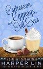 Espressos Eggnogs and Evil Exes