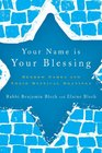 Your Name Is Your Blessing Hebrew Names and Their Mystical Meanings