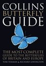 Collins Butterfly Guide The Most Complete Guide to the Butterflies of Britain and Europe