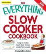 The Everything Slow Cooker Cookbook Easytomake meals that almost cook themselves