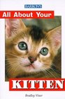 All About Your Kitten (All About Your Pets Series)