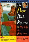 The New Nick Kramer : Or My Life As a Babysitter