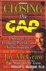 Closing the Gap  A Strategy for Bringing Parents and Teens Together