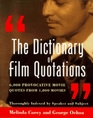 The Dictionary of Film Quotations  6000 Provocative Movie Quotes from 1000 Movies