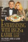 Entertaining With Regis  Kathie Lee Year-Round Holiday Recipes Entertaining Tips and Party Ideas