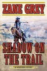 Shadow on the Trail A Western Story