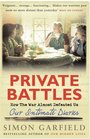 Private Battles Our Intimate Diaries How They Almost Defeated Us