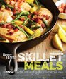 Better Homes and Gardens Skillet Meals 150 Deliciously Easy Recipes from One Pan