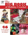 The Big Book of Holiday Crochet
