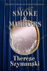 It's All Smoke and Mirrors The First Chronicles of Shawn Donnelly