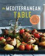 The Mediterranean Table Simple Recipes for Healthy Living on the Mediterranean Diet