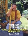 Ground Force Practical Garden Projects