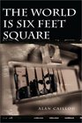 The World is Six Feet Square