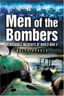 MEN OF THE BOMBERS Remarkable Incidents in World War II