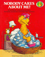 NOBODY CARES ABOUT ME! (A Sesame Street Start-to-Read Book)