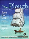 Plough Quarterly No 13 - Save Our Souls Inwardness in a Distracted Age