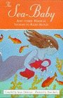 The Sea-Baby and Other Magical Stories to Read Aloud