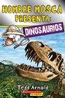 Hombre Mosca presenta/ Fly man presents Dinosaurios/ Dinosaurs