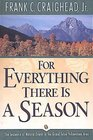 For Everything There Is a Season The Sequence of Natural Events in the Grand Teton-Yellowstone Area