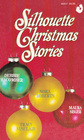 Silhouette Christmas Stories: Home for Christmas / Let It Snow / Starbright / Under the Mistletoe