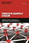 Tesco's Supply Chain Using Loyalty Simplicity and Lean to Drive Growth