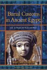 Burial Customs in Ancient Egypt: Life in Death for Rich and Poor (Duckworth Egyptology Series)