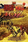 The Undead World of Oz: L. Frank Baum's Beloved Tale Complete with Zombies and Monsters