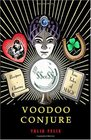 Voodoo Conjure Recipes Charms and True Tales of Magic