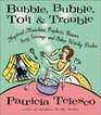 Bubble Bubble Toil  Trouble Mystical Munchies Prophetic Potions Sexy Servings and Other Witchy Dishes