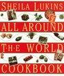 Sheila Lukins All Around the World Cookbook
