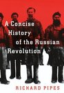 Concise History Of The Russian Revolution A