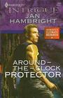 Around-the-Clock Protector (Ultimate Heroes) (Harlequin Intrigue, No 1040)