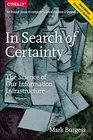 In Search of Certainty The Science of Our Information Infrastructure