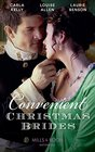 Convenient Christmas Brides The Captain's Christmas Journey / The Viscount's Yuletide Betrothal / One Night Under the Mistletoe