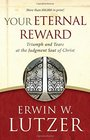 Your Eternal Reward Triumph and Tears at the Judgment Seat of Christ