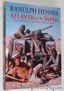 Atlantis of the Sands The Search for the Lost City of Ubar