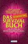 Das Sex-und Dating- Survival- Buch berleben im Beziehungsdschungel