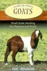 Goats: Small-scale Goat Keeping for Pleasure And Profit (Hobby Farms Series)