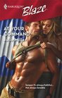 At Your Command (Harlequin Blaze)