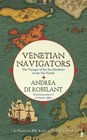 Venetian Navigators The Voyages of the Zen Brothers to the Far North