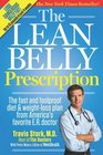 The Lean Belly Prescription The fast and foolproof diet and weight-loss plan from America's top urgent-care doctor