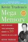 Kevin Trudeau's Mega Memory  How to Release Your Superpower Memory in 30 Minutes Or Less a Day