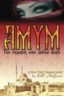 Amym: The Mamluk Who Defied Death (New York Vampire)