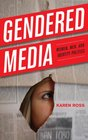 Gendered Media Women Men and Identity Politics