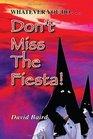 Don't Miss the Fiesta