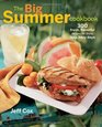 The Big Summer Cookbook 300 fresh flavorful recipes for those lazy hazy days