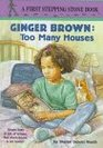 Ginger Brown and Too Many Houses