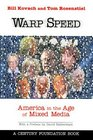 Warp Speed: America in the Age of the Mixed Media Culture