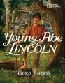 Young Abe Lincoln The Frontier Days 1809-1837