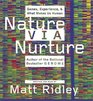 Nature Via Nurture CD  Genes Experience and What Makes Us Human
